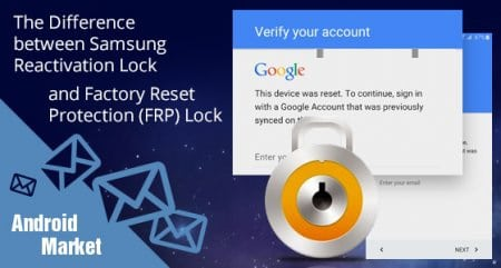تفاوت بین Samsung Account Reactivation و FRP LOCK